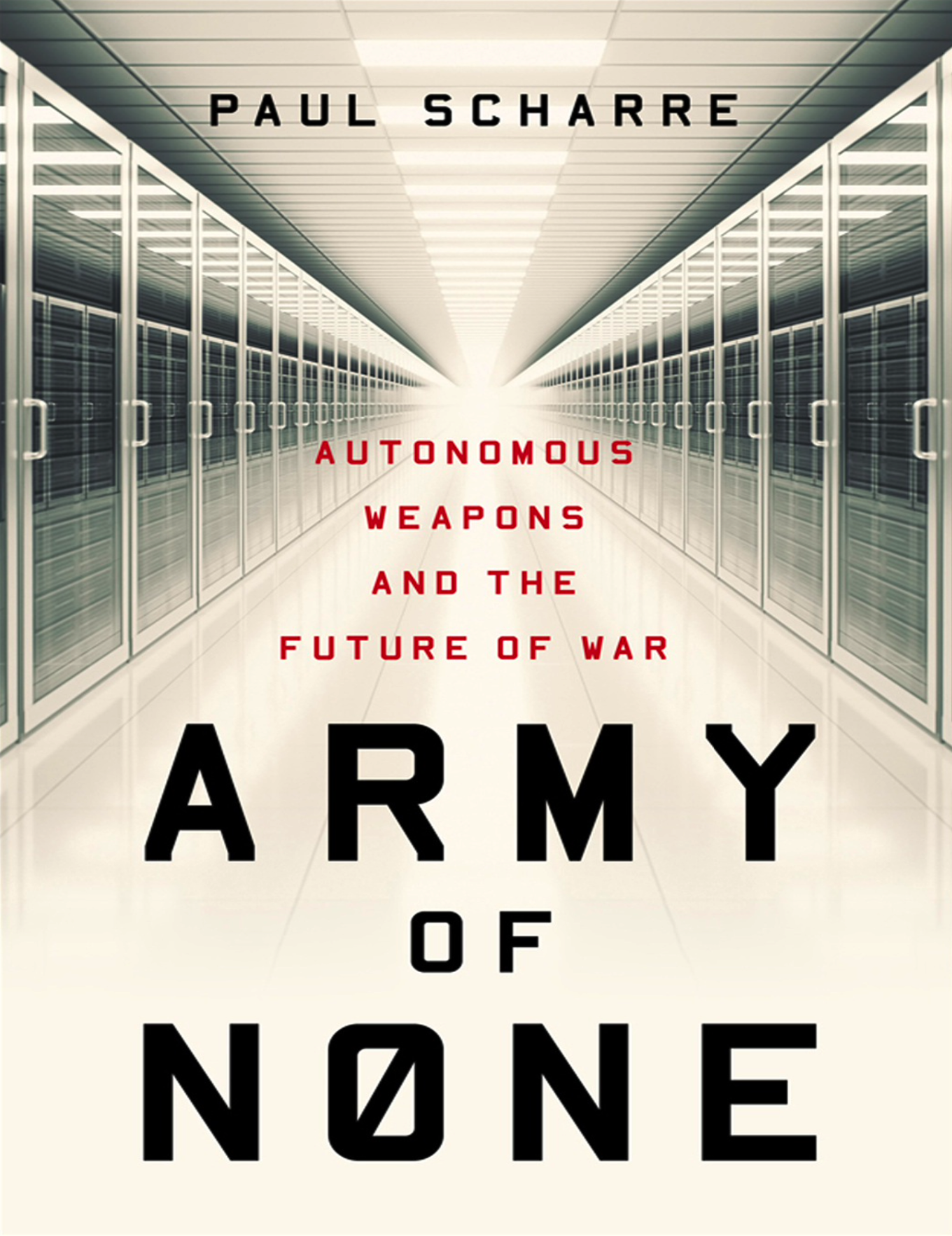 [英]Army of None: Autonomous Weapons and the Future of War